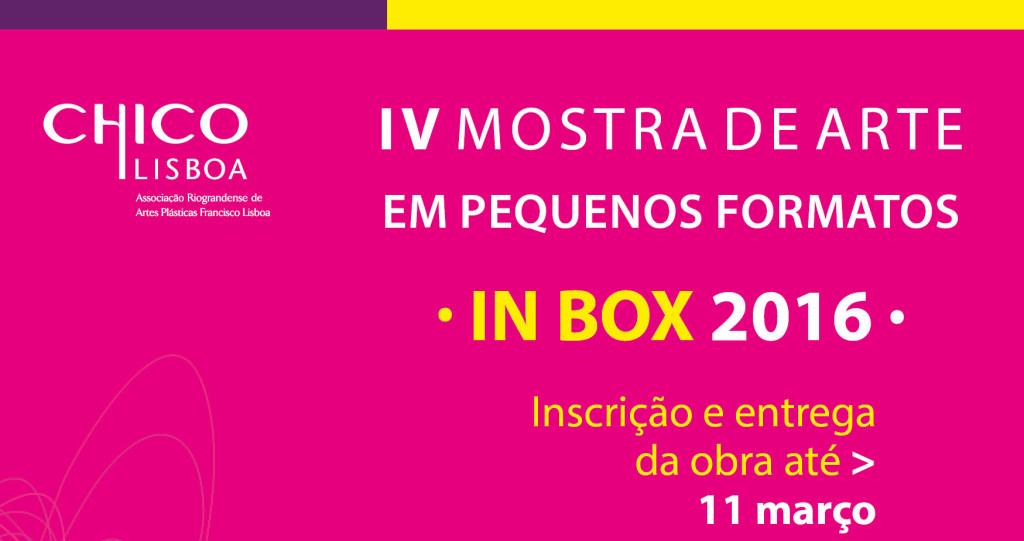 Banner IV Mostra de Arte em Pequenos Formatos - IN BOX  Chico Lisboa  2016