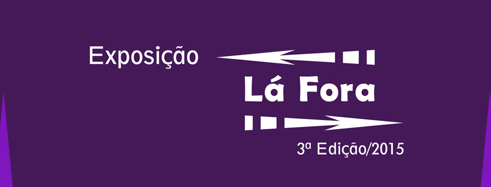 Banner site exposição LÁ FORA III Edição
