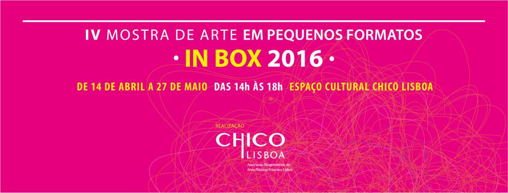 Capa face site IV Mostra de Arte em Pequenos Formatos - IN BOX Chico Lisboa 2016