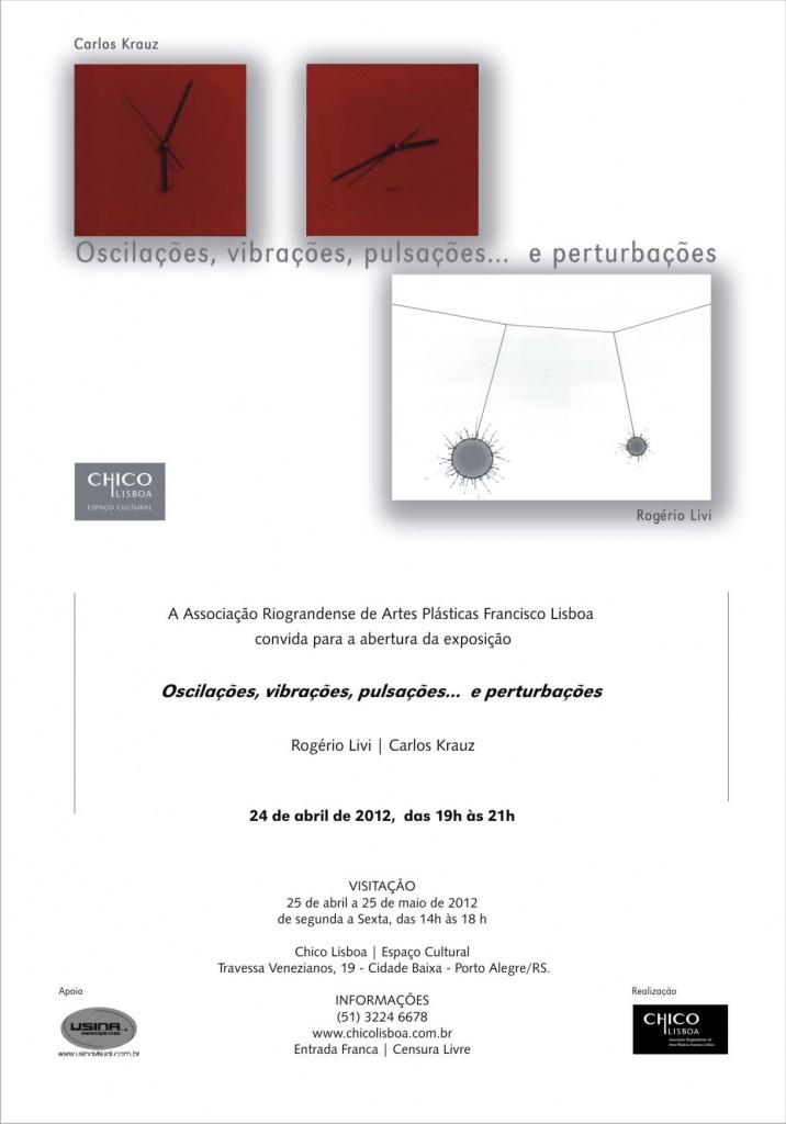Oscilações, vibrações, pulsações... e pertubações // Rogério Livi | Carlos Krauz