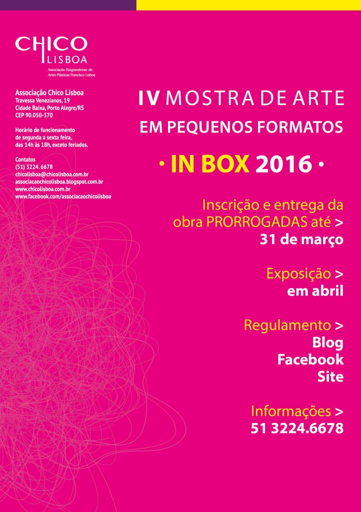PRORROGAÇÃO EDITAL  IV Mostra de Arte em Pequenos Formatos - IN BOX  Chico Lisboa  2016