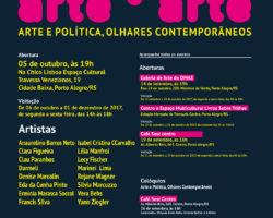 Arte+Arte 2017: Arte e Política, Olhares Contempoâneos. Exposição na Chico Lisboa.