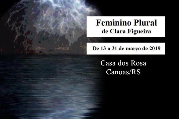 Exposição Feminino Plural – Clara Figueira